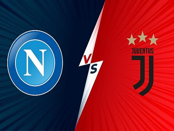 Soi kèo Napoli vs Juventus – 23h00 11/09, VĐQG Italia
